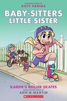KAREN'S ROLLER SKATES (BABY-SITTERS LITTLE SISTER GRAPHIC NOVEL #2) [graphic Novel]