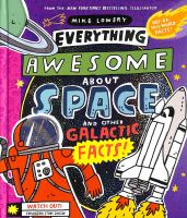 EVERYTHING AWESOME ABOUT SPACE AND OTHER GALACTIC FACTS!