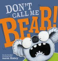 Don't Call Me Bear!