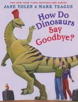 How Do Dinosaurs Say Goodbye? by Jane Yolen