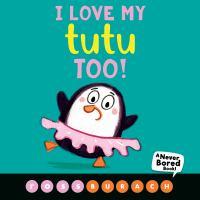 I Love My Tutu Too!