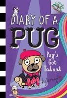PUG'S GOT TALENT: A BRANCHES BOOK (DIARY OF A PUG #4) (LIBRARY EDITION), 4