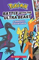 POKEMON: COMIC NOVEL VOLUME 01: BATTLE WITH THE ULTRA BEAST [graphic Novel]