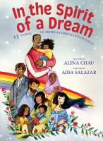 IN THE SPIRIT OF A DREAM: 13 STORIES OF AMERICAN IMMIGRANTS OF COLOR