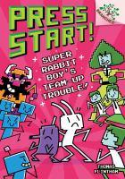Super Rabbit Boy's Team-Up Trouble! (Press Start! #10)