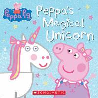 Peppa Pig: Peppa's Magical Unicorn.