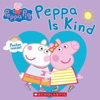 Peppa Pig: Peppa Is Kind.