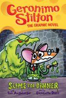 Geronimo Stilton, the graphic novel. Slime for dinner