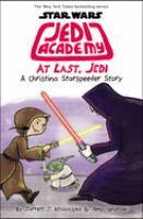 Jedi Academy. 9, At last, Jedi : a Christina Starspeeder story