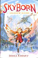 Skyborn. Sparrow rising269 pages : map ; 22 cm.