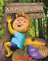 What If You Had Animal Scales!?: Or Other Animal Coats?