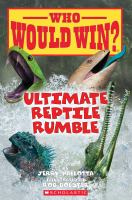 Ultimate Reptile Rumble (Who Would Win?)