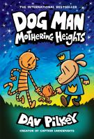 Dog Man: Mothering Heights: From The Creator Of Captain Underpants (Dog Man #10), Volume 10