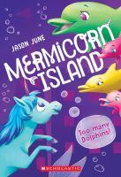 Too Many Dolphins! (Mermicorn Island 3)