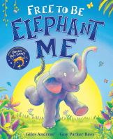 Free to be elephant me1 volume (unpaged) : color illustrations ; 30 cm