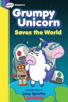 Grumpy Unicorn saves the world a graphic novel