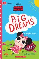 MINNIE MOUSE, BIG DREAMS (DISNEY GRAPHIC NOVEL)