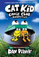 Cat Kid Comic Club: Perspectives: A Graphic Novel (Cat Kid Comic Club #2): From The Creator Of Dog Man