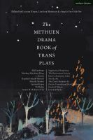 The Methuen Drama Book of Trans Plays