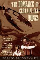 The Romance of Certain Old Bones