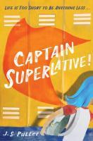 Captain Superlative by J.S. Puller