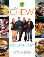 The Chew, quick & easy : stress-free recipes for every occasion