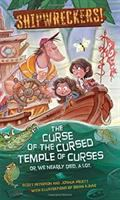 Shipwreckers: The Curse of the Cursed Temple of Curses Or, We Nearly Died, A Lot