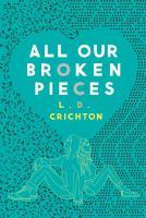 All Our Broken Pieces