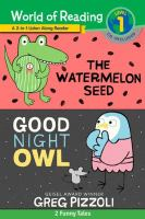 The Watermelon Seed & Good Night Owl