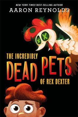 The Incredibly Dead Pets of Rex Dexter(book-cover)