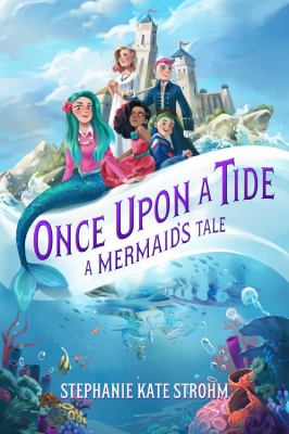 Once upon a tide  a mermaids tale
