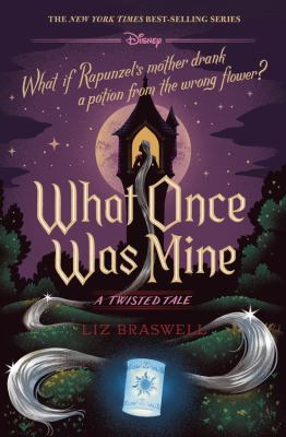 What once was mine  a twisted tale  What if Rapunzels mother drank a potion from the wrong flower