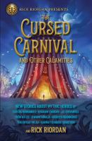 Cursed Carnival and Other Calamities : New Stories About Mythic Heroes