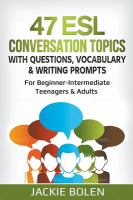 47 ESL Conversation Topics With Questions, Vocabulary, Writing Prompts & More