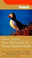 Fodor's Nova Scotia, New Brunswick, Prince Edward Island, With Newfoundland and Labrador