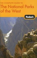Fodor's Complete Guide to the National Parks of the West