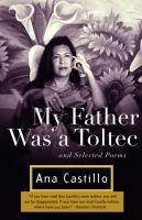 My Father Was A Toltec and Selected Poems, 1973-1988
