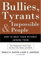 Bullies, Tyrants, and Impossible People