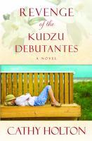 Revenge of the Kudzu Debutantes