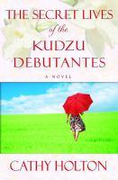 The Secret Lives of the Kudzu Debutantes