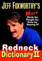 Jeff Foxworthy's Redneck Dictionary II
