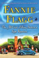 The All-Girl Filling Station's Last Reunion, by Fannie Flagg