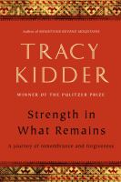 Strength in What Remains, by Tracy Kidder