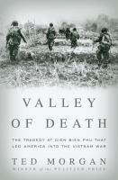 Valley of Death : the Tragedy at Dien Bien Phu That Led America Into the Vietnam War