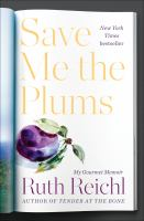 Cover of Save Me the Plums: My Gour