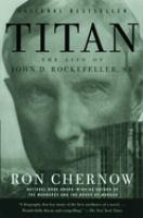 Titan : the life of John D. Rockefeller, Sr.