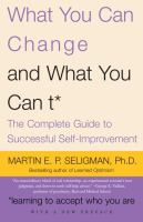 What You Can Change-- and What You Can't