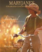 Maryjane's Ideabook - Cookbook - Lifebook : For The Farmgirl In All Of Us