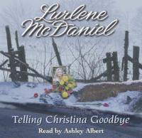 Telling Christina Goodbye
