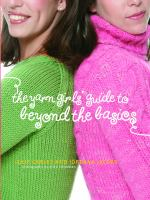 Yarn Girls' Guide to Beyond Basic Knits